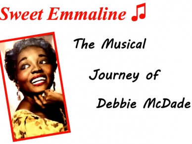 Sweet Emmaline: The Musical Journey of Debbie McDade